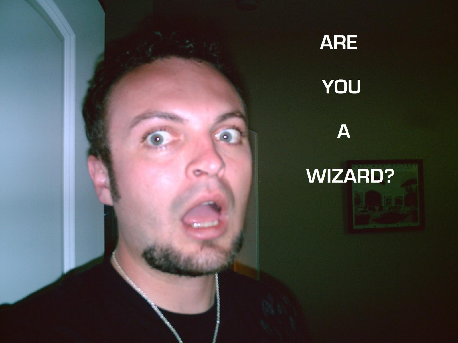 R U a WIZARD?!