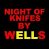 night Of knifes By WELLS