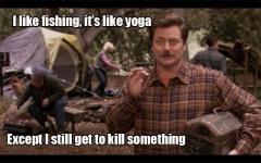 I like fishing Its like yoga